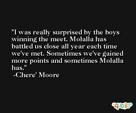 I was really surprised by the boys winning the meet. Molalla has battled us close all year each time we've met. Sometimes we've gained more points and sometimes Molalla has. -Chere' Moore
