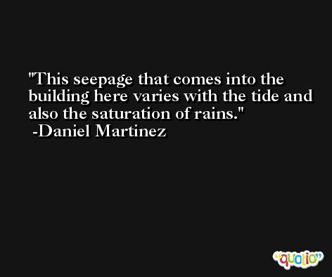 This seepage that comes into the building here varies with the tide and also the saturation of rains. -Daniel Martinez
