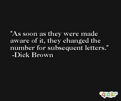 As soon as they were made aware of it, they changed the number for subsequent letters. -Dick Brown