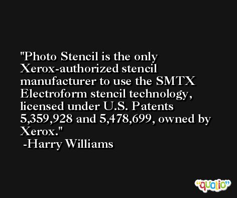 Photo Stencil is the only Xerox-authorized stencil manufacturer to use the SMTX Electroform stencil technology, licensed under U.S. Patents 5,359,928 and 5,478,699, owned by Xerox. -Harry Williams