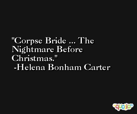 Corpse Bride ... The Nightmare Before Christmas. -Helena Bonham Carter
