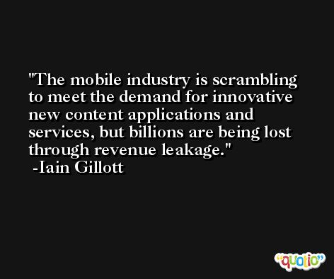 The mobile industry is scrambling to meet the demand for innovative new content applications and services, but billions are being lost through revenue leakage. -Iain Gillott