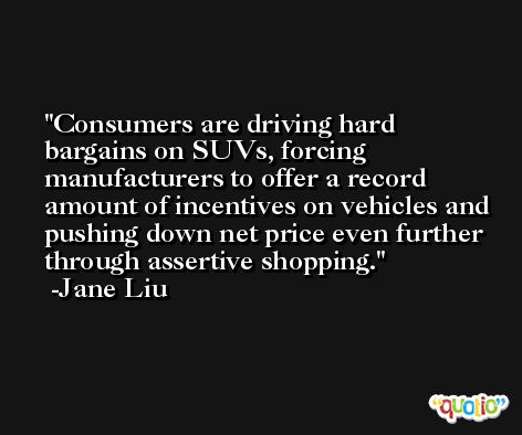 Consumers are driving hard bargains on SUVs, forcing manufacturers to offer a record amount of incentives on vehicles and pushing down net price even further through assertive shopping. -Jane Liu