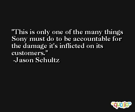 This is only one of the many things Sony must do to be accountable for the damage it's inflicted on its customers. -Jason Schultz