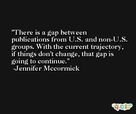 There is a gap between publications from U.S. and non-U.S. groups. With the current trajectory, if things don't change, that gap is going to continue. -Jennifer Mccormick