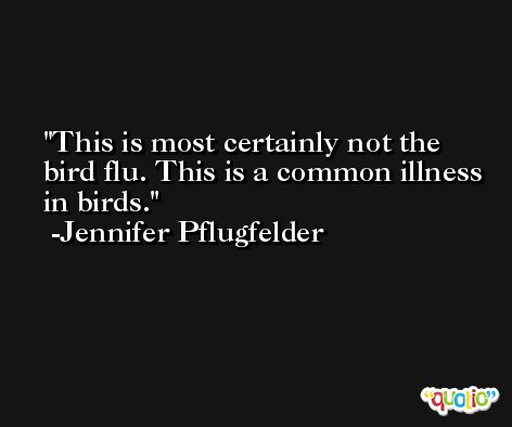This is most certainly not the bird flu. This is a common illness in birds. -Jennifer Pflugfelder