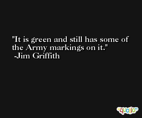It is green and still has some of the Army markings on it. -Jim Griffith