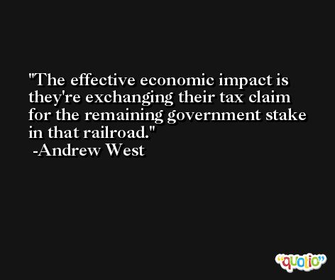 The effective economic impact is they're exchanging their tax claim for the remaining government stake in that railroad. -Andrew West