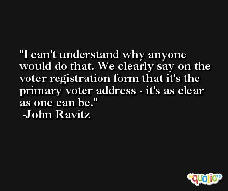 I can't understand why anyone would do that. We clearly say on the voter registration form that it's the primary voter address - it's as clear as one can be. -John Ravitz