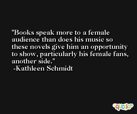 Books speak more to a female audience than does his music so these novels give him an opportunity to show, particularly his female fans, another side. -Kathleen Schmidt