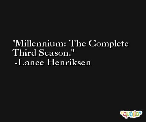 Millennium: The Complete Third Season. -Lance Henriksen