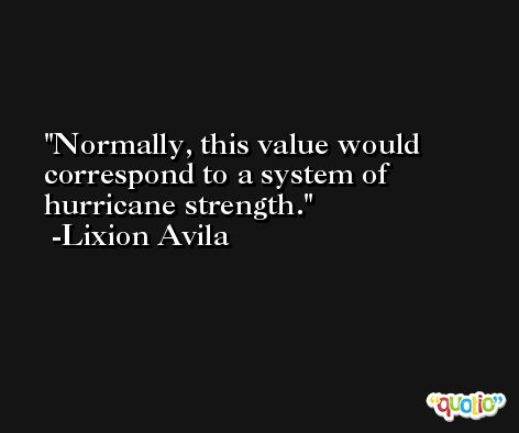 Normally, this value would correspond to a system of hurricane strength. -Lixion Avila