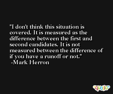 I don't think this situation is covered. It is measured as the difference between the first and second candidates. It is not measured between the difference of if you have a runoff or not. -Mark Herron