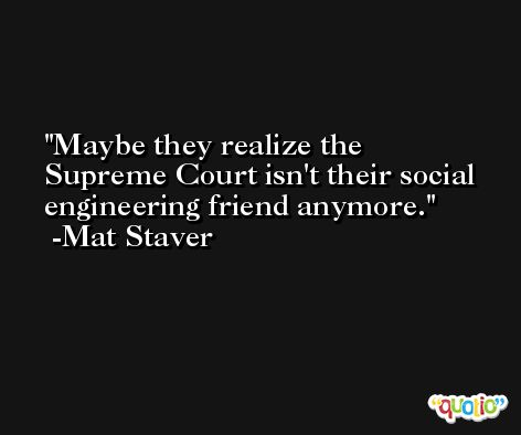 Maybe they realize the Supreme Court isn't their social engineering friend anymore. -Mat Staver