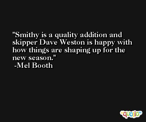 Smithy is a quality addition and skipper Dave Weston is happy with how things are shaping up for the new season. -Mel Booth