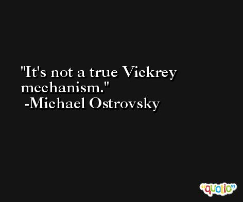 It's not a true Vickrey mechanism. -Michael Ostrovsky
