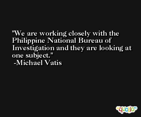 We are working closely with the Philippine National Bureau of Investigation and they are looking at one subject. -Michael Vatis