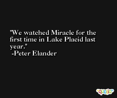 We watched Miracle for the first time in Lake Placid last year. -Peter Elander