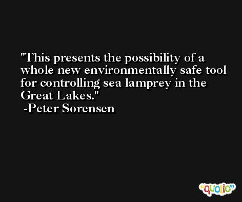 This presents the possibility of a whole new environmentally safe tool for controlling sea lamprey in the Great Lakes. -Peter Sorensen