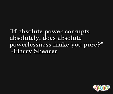 power corrupts and absolute power corrupts absolutely animal farm essay Absolute power corrupts absolutely absolute power always becomes corrupt power corrupts and absolute power corrupts absolutely is one theme of animal farm word count: 900 i also believe in the saying that absolute power corrupts absolutely taking this to modern times.