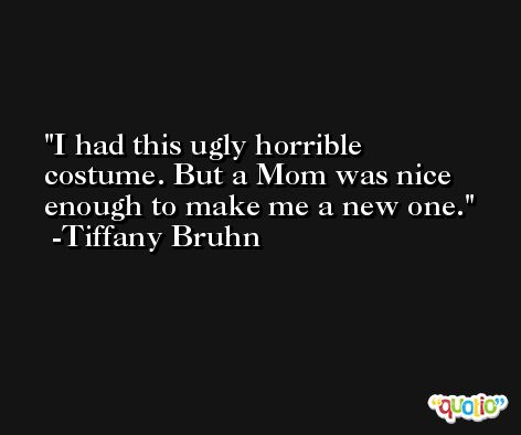 I had this ugly horrible costume. But a Mom was nice enough to make me a new one. -Tiffany Bruhn