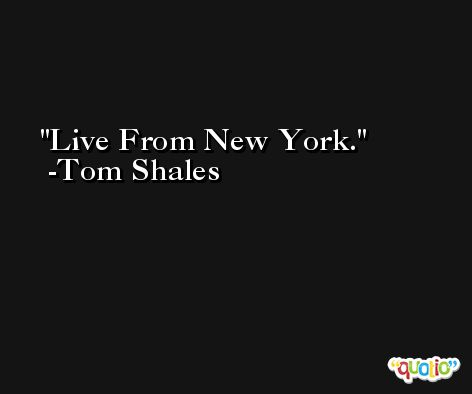 Live From New York. -Tom Shales