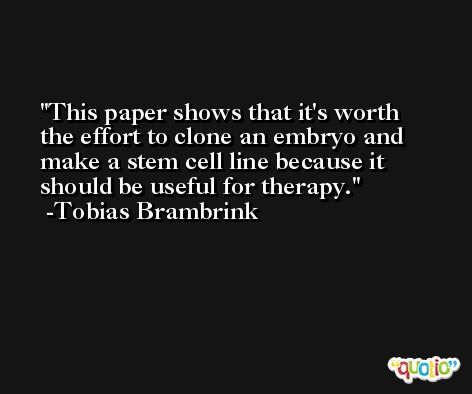 This paper shows that it's worth the effort to clone an embryo and make a stem cell line because it should be useful for therapy. -Tobias Brambrink