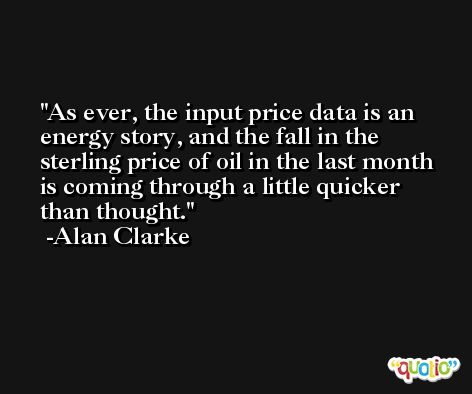 As ever, the input price data is an energy story, and the fall in the sterling price of oil in the last month is coming through a little quicker than thought. -Alan Clarke